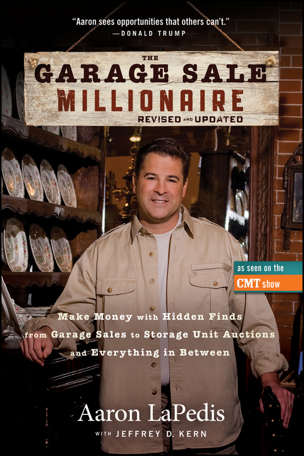 The Garage Sale Millionaire By: Aaron LaPedis