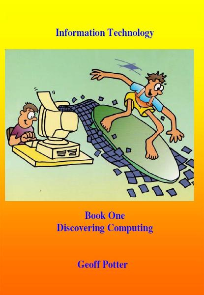Discovering Computers By: Potter, Geoff