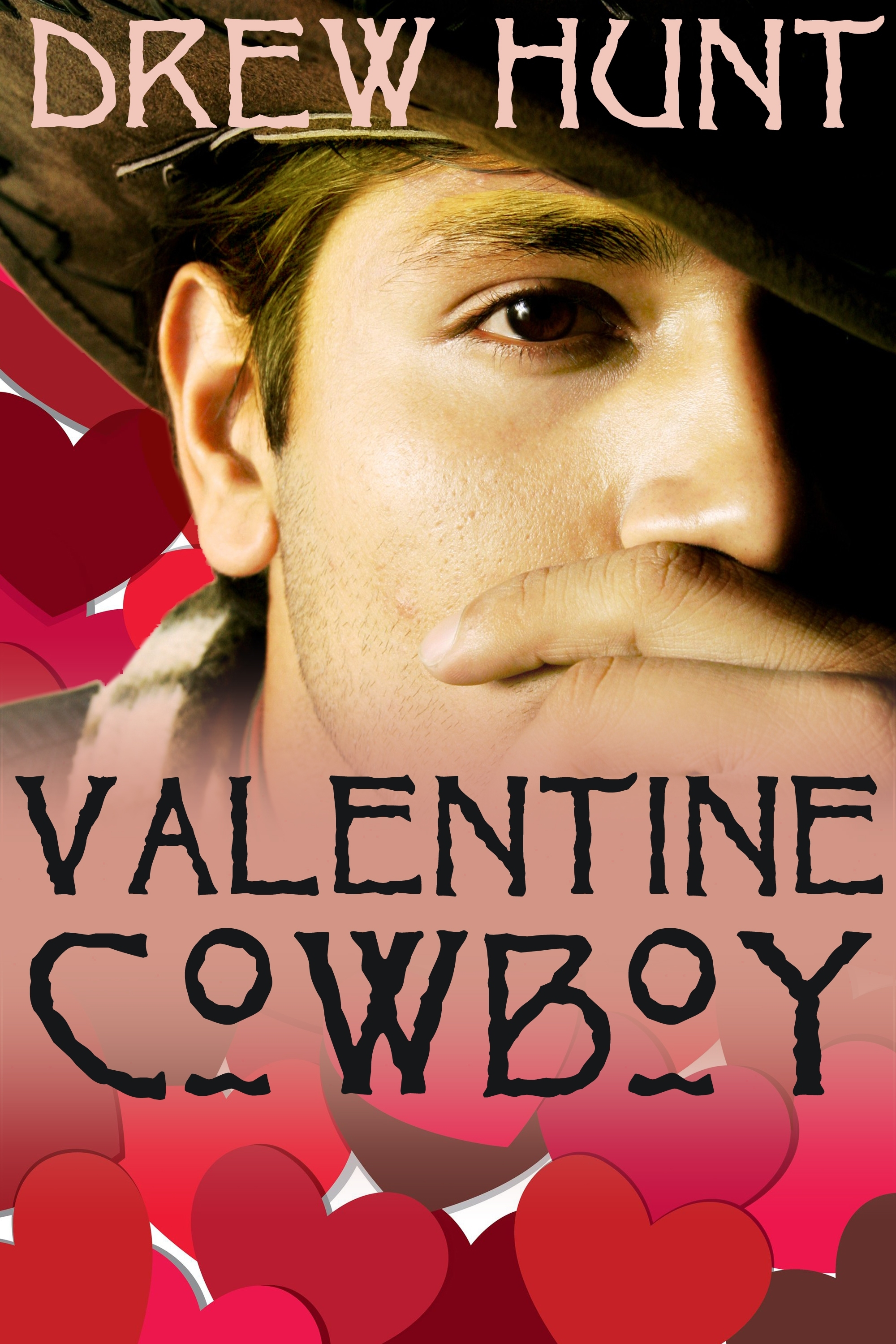 Valentine Cowboy By: Drew Hunt