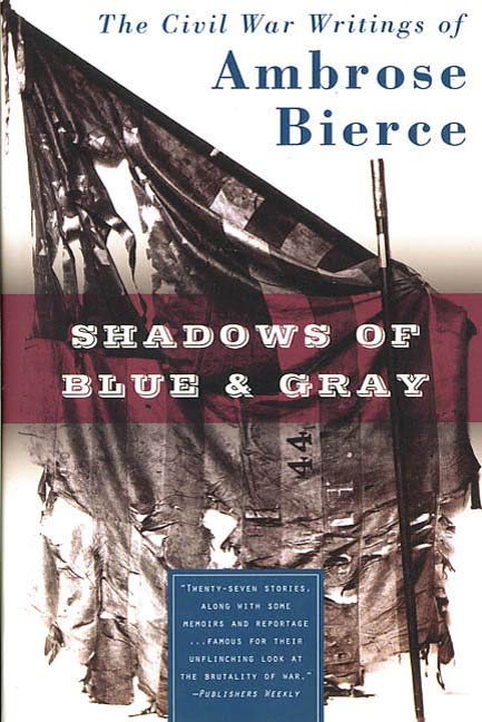 Shadows of Blue & Gray By: Ambrose Bierce
