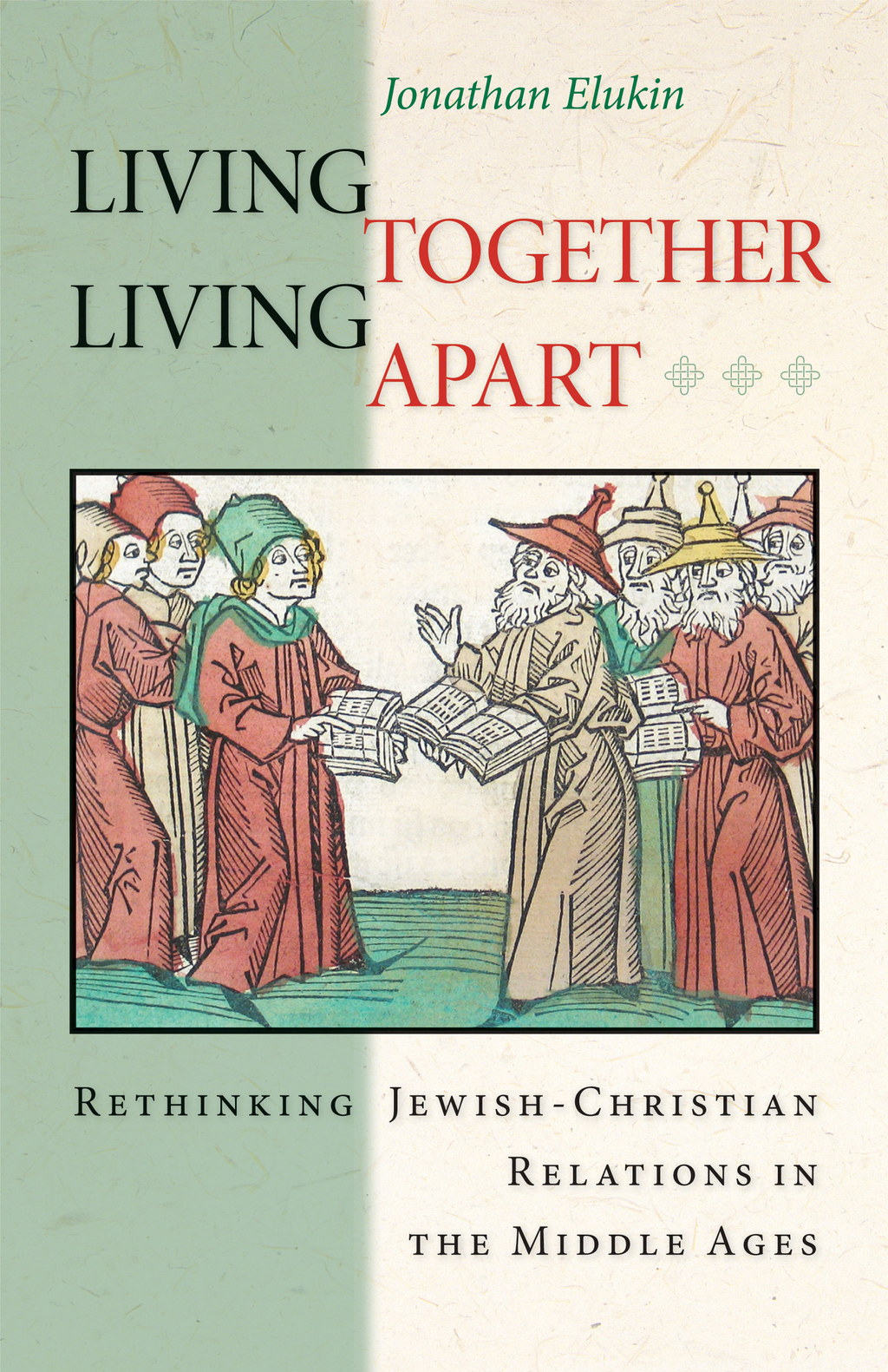 Living Together, Living Apart By: Jonathan Elukin