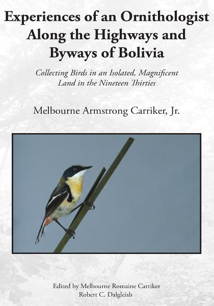 Experiences of an Ornithologist Along the Highways and Byways of Bolivia