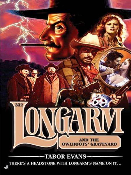 download Longarm 332: Longarm and the Owlhoots' Graveyard book