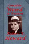 Complete Pigeons From Hell Weird Western Horror Thriller Anthologies Of Robert E. Howard