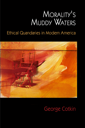 Morality's Muddy Waters Ethical Quandaries in Modern America