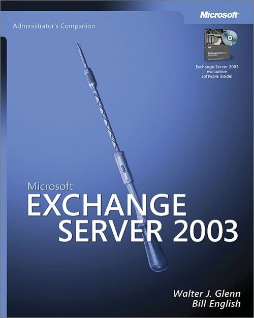 Microsoft® Exchange Server 2003 Administrator's Companion