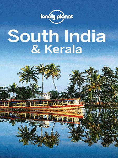 South India & Kerala Travel Guide By: Lonely Planet