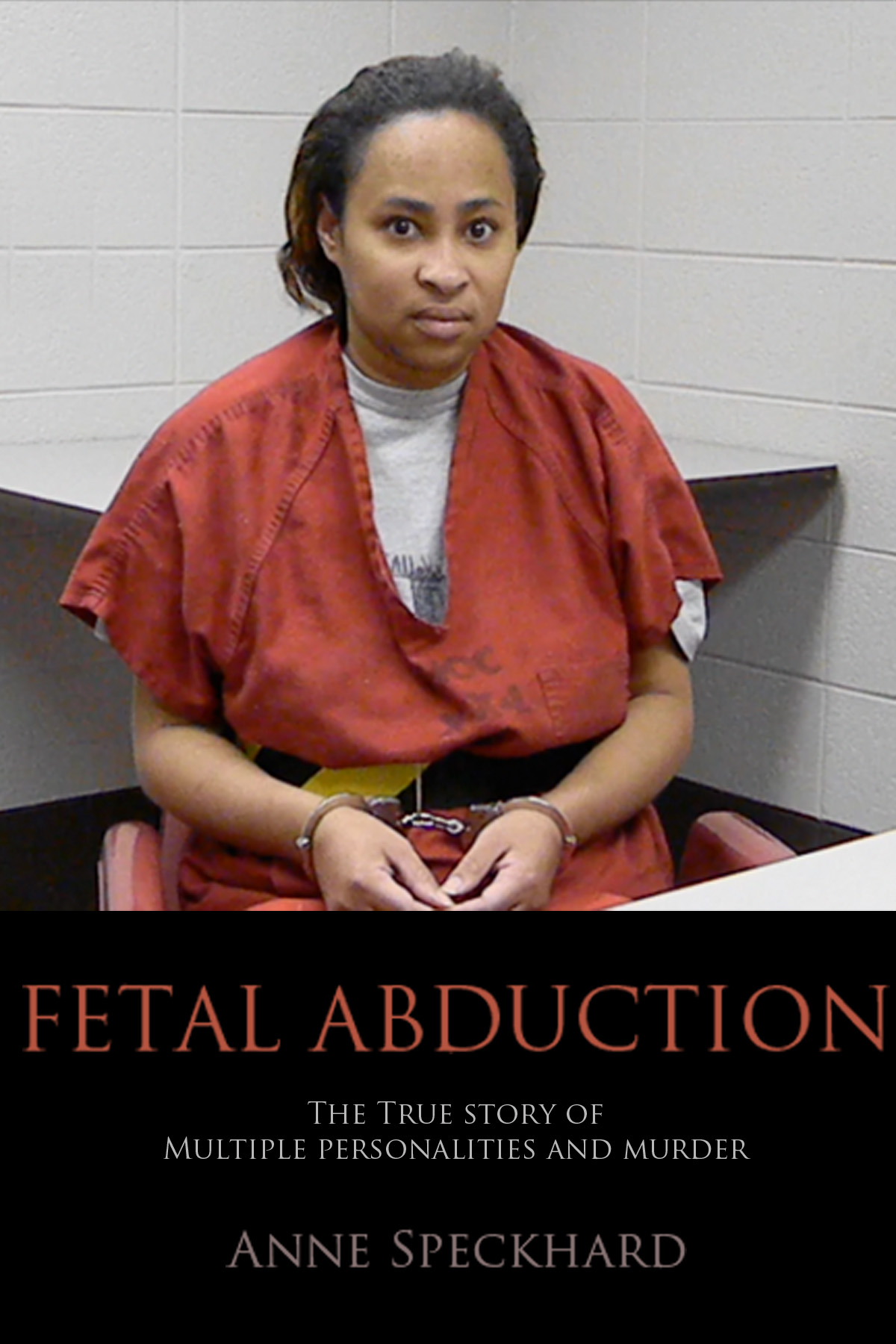 Fetal Abduction By: Anne Speckhard