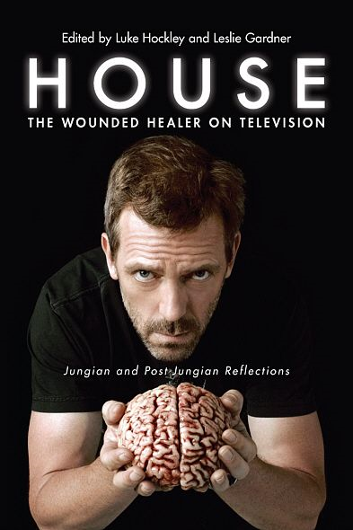 House: The Wounded Healer on Television: Jungian and Post-Jungian Reflections By: Luke Hockley,Leslie Gardner