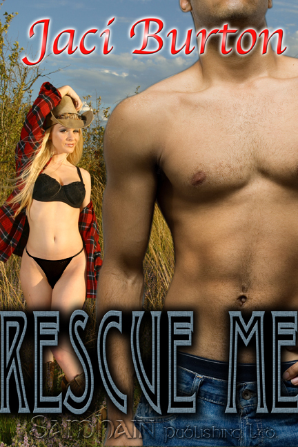 Rescue Me By: Jaci Burton