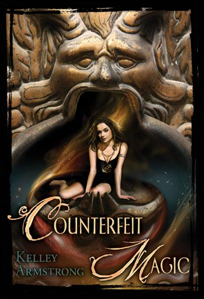 Counterfeit Magic By: Kelley Armstrong