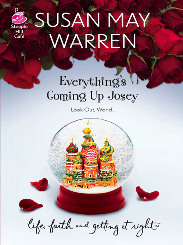 Everything's Coming Up Josey By: Susan May Warren
