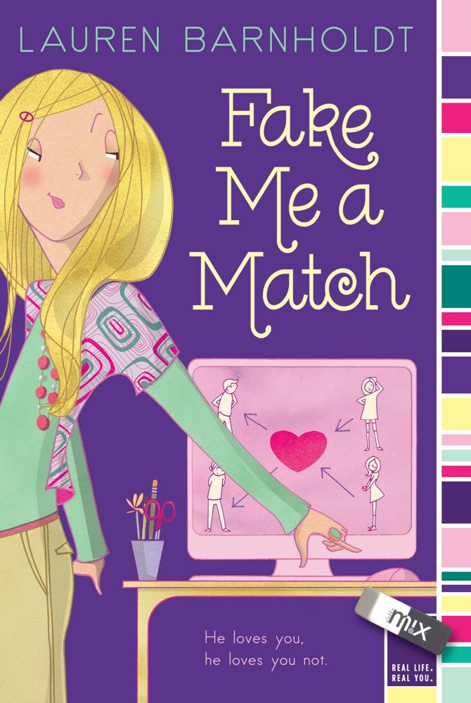 Fake Me a Match By: Lauren Barnholdt