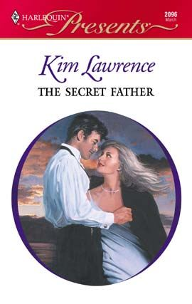The Secret Father By: Kim Lawrence