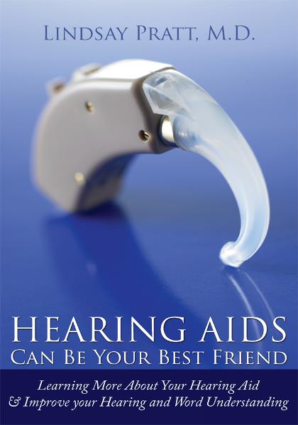 M.D. Lindsay Pratt - Hearing Aids - Can Be Your Best Friend