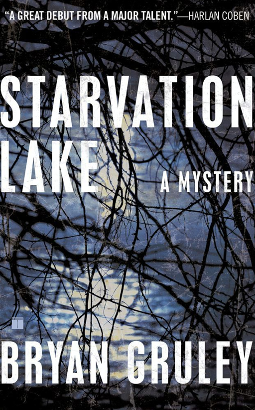 Starvation Lake By: Bryan Gruley