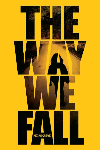 The Way We Fall By: Megan Crewe