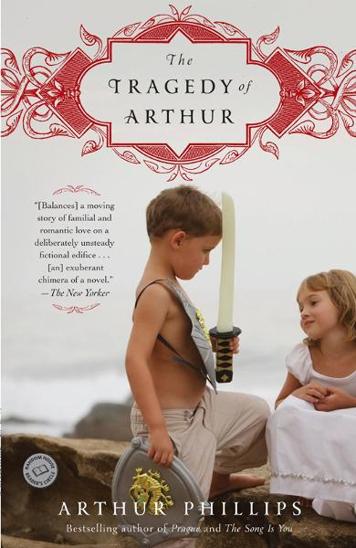 The Tragedy of Arthur By: Arthur Phillips