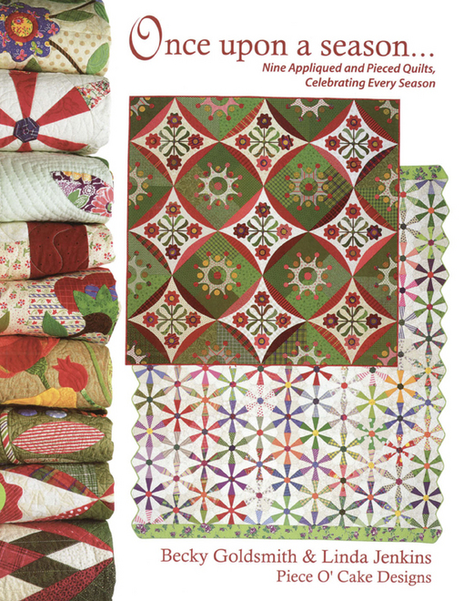 Once Upon a Season: Nine Appliqued and Pieced Quilts, Celebrating Every Season From Piece O' Cake Designs
