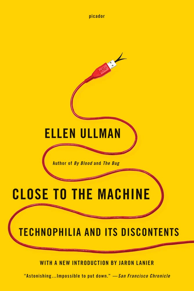 Close to the Machine By: Ellen Ullman