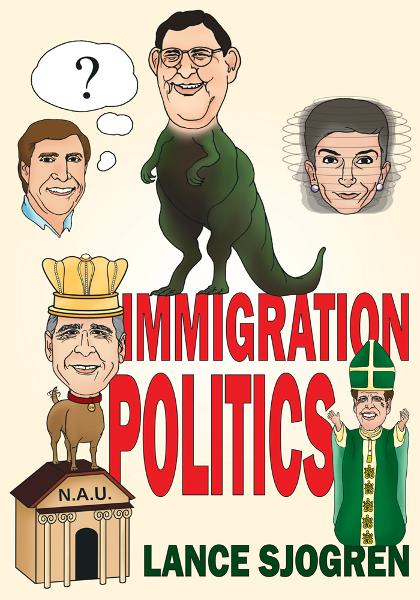 Immigration Politics By: Lance Sjogren