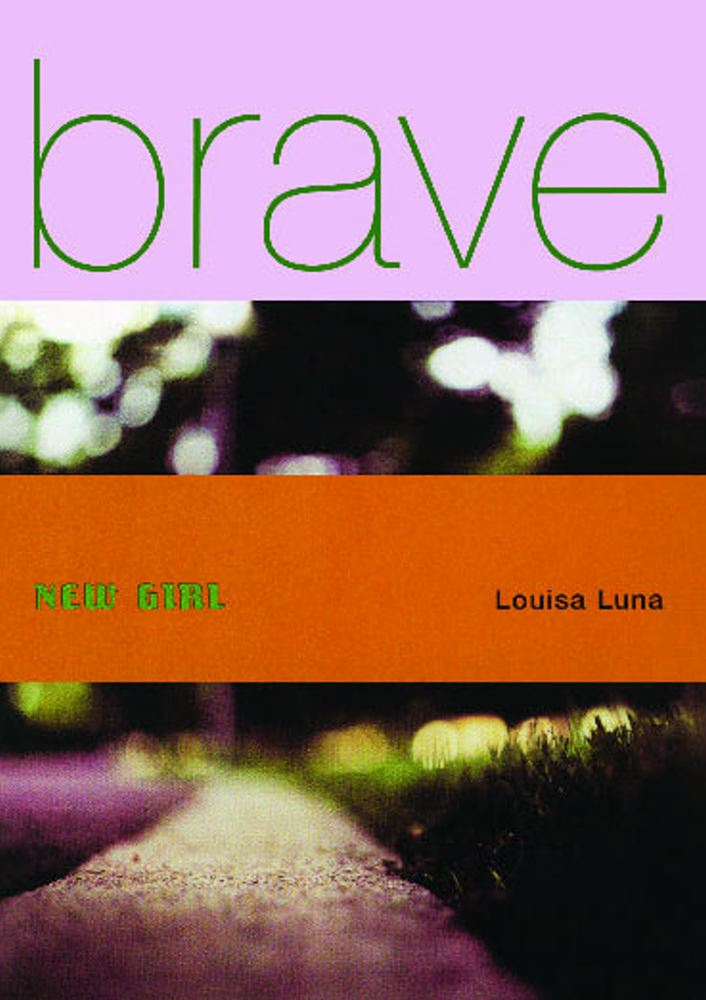Brave New Girl By: Louisa Luna