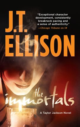 The Immortals By: J.T. Ellison