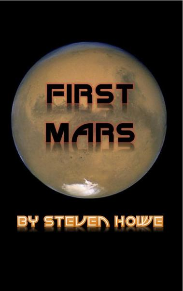 First Mars By: Steven Howe