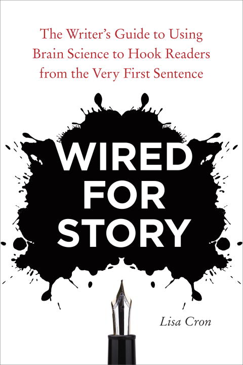 Wired for Story By: Lisa Cron