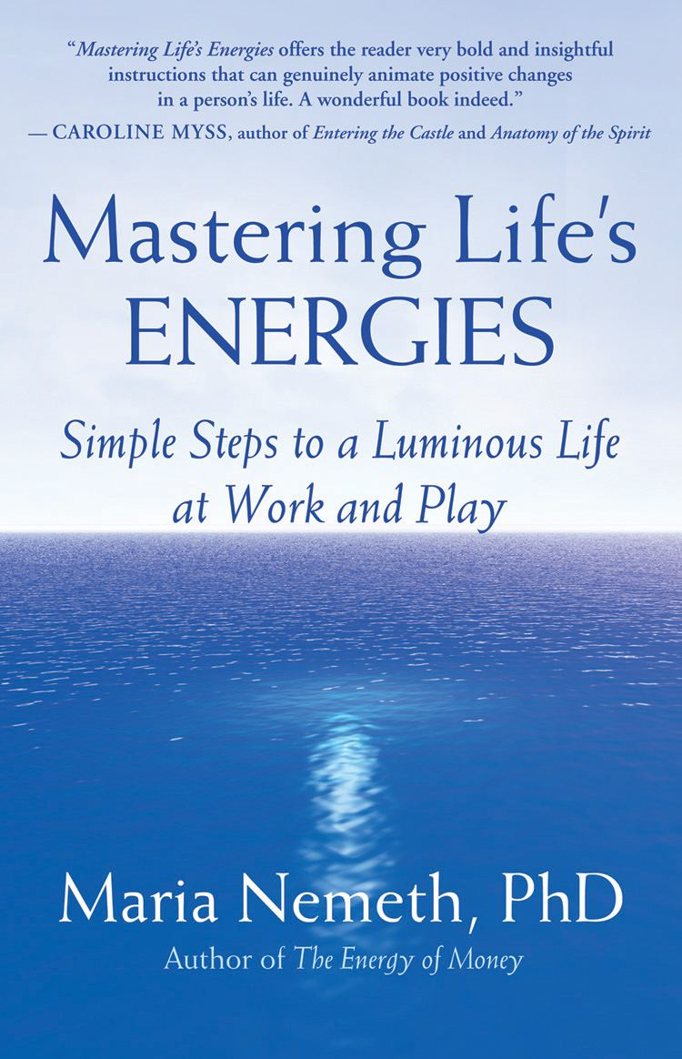 Mastering Life's Energies By: Maria Nemeth