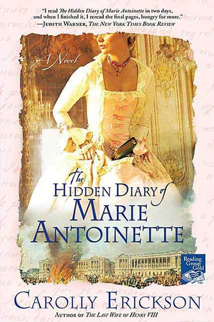 The Hidden Diary of Marie Antoinette By: Carolly Erickson