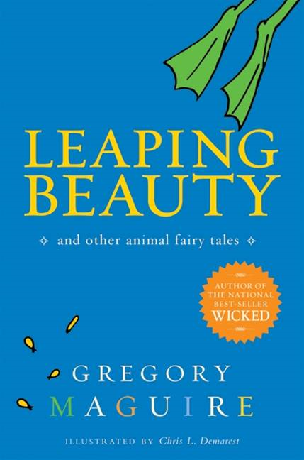 Leaping Beauty By: Gregory Maguire,Chris L. Demarest