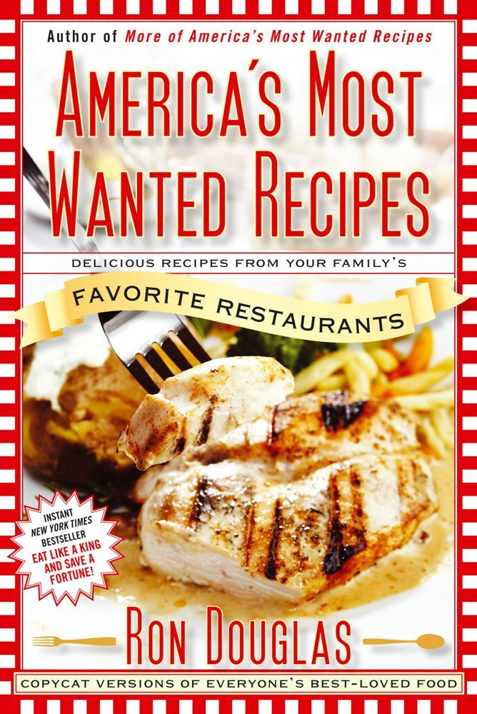 America's Most Wanted Recipes By: Ron Douglas