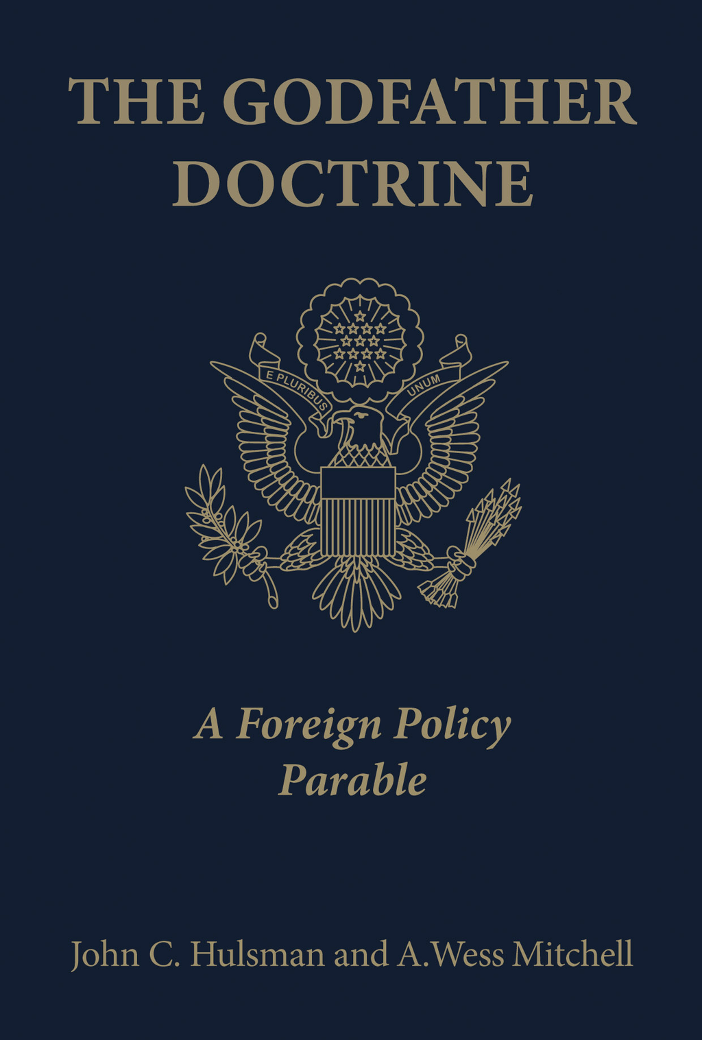 The Godfather Doctrine By: A. Wess Mitchell,John C. Hulsman