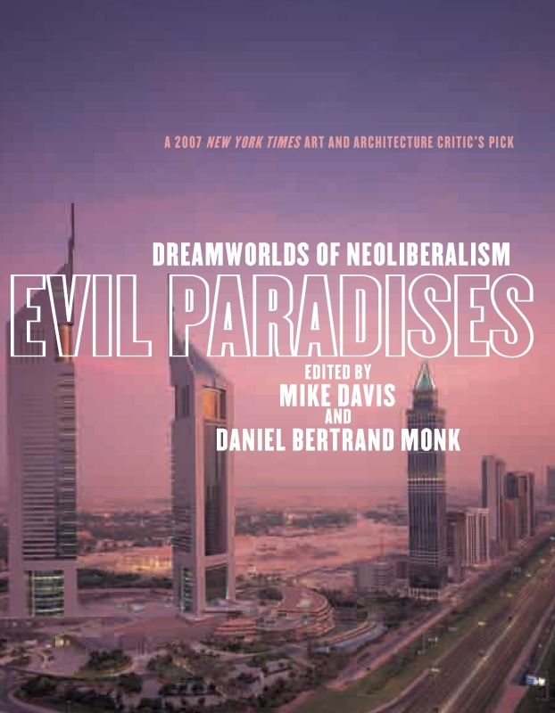 Evil Paradises: Dreamworlds of Neoliberalism By: