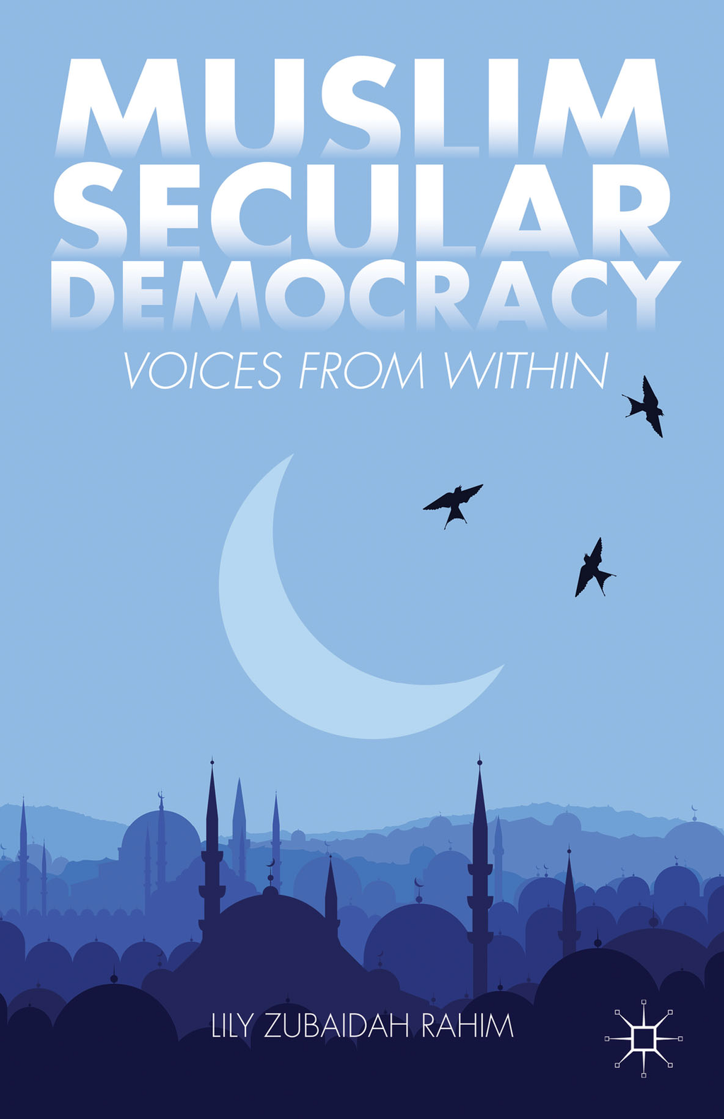 Muslim Secular Democracy Voices from Within