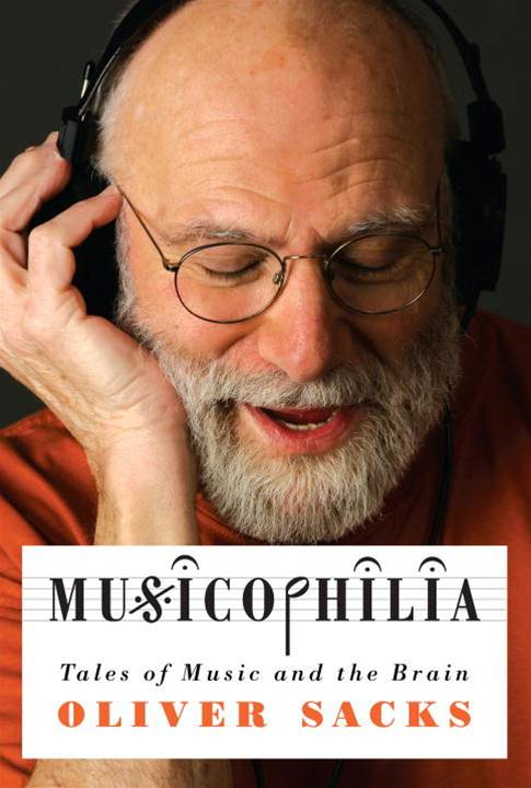 Musicophilia By: Oliver Sacks