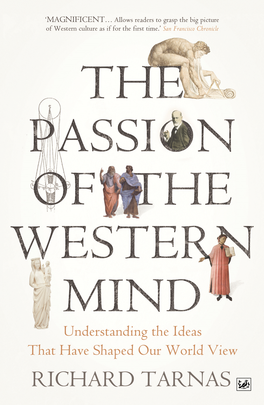 The Passion Of The Western Mind Understanding the Ideas That Have Shaped Our World View