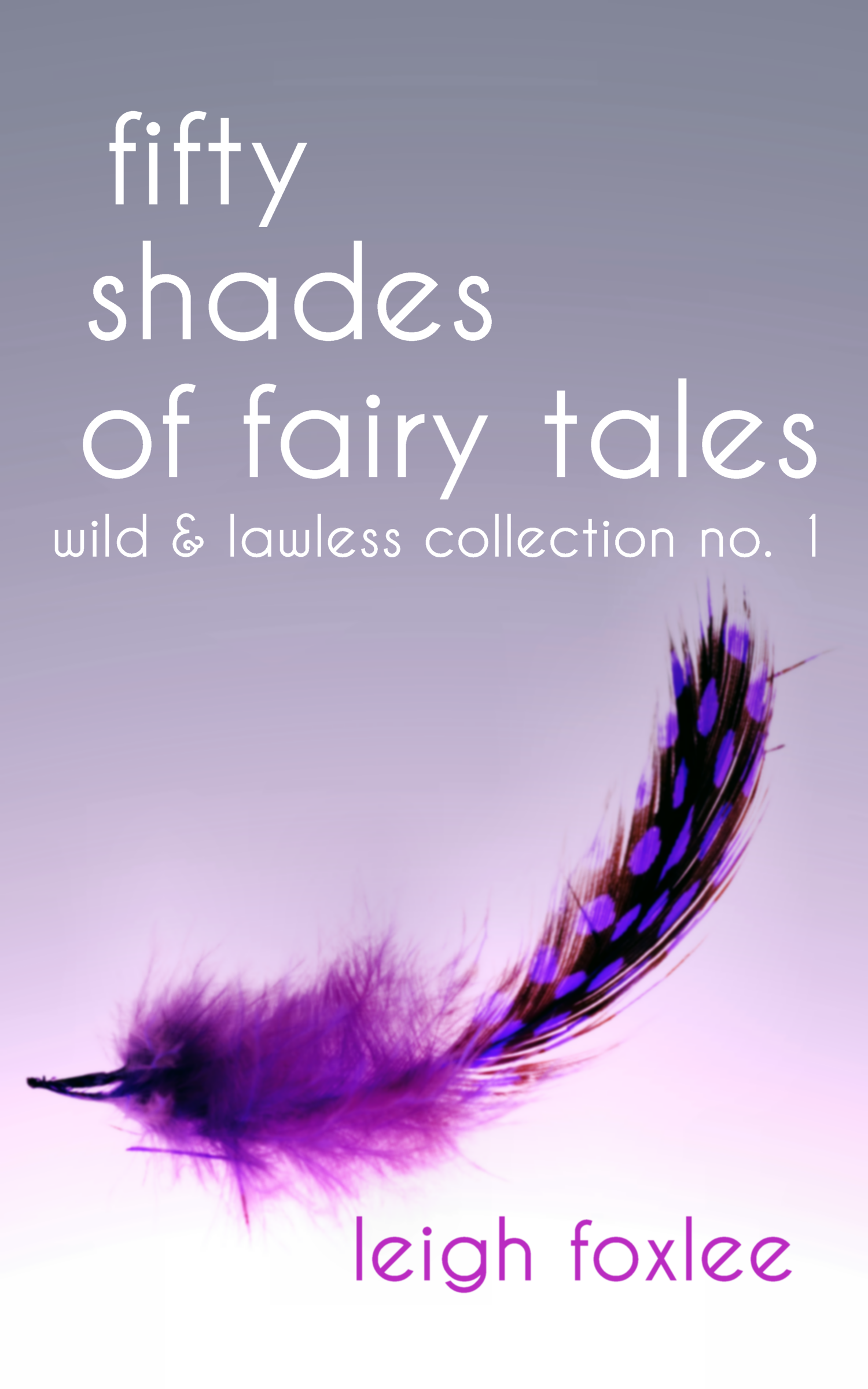 50 Shades of Fairy Tales: Wild & Lawless Collection No. 1