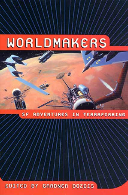 Worldmakers By: Gardner Dozois