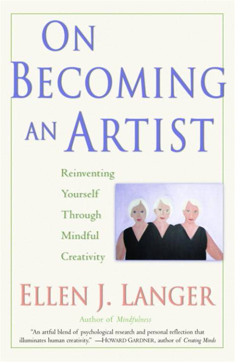On Becoming an Artist By: Ellen J. Langer