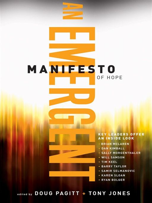 Emergent Manifesto of Hope, A (ēmersion: Emergent Village resources for communities of faith) By: