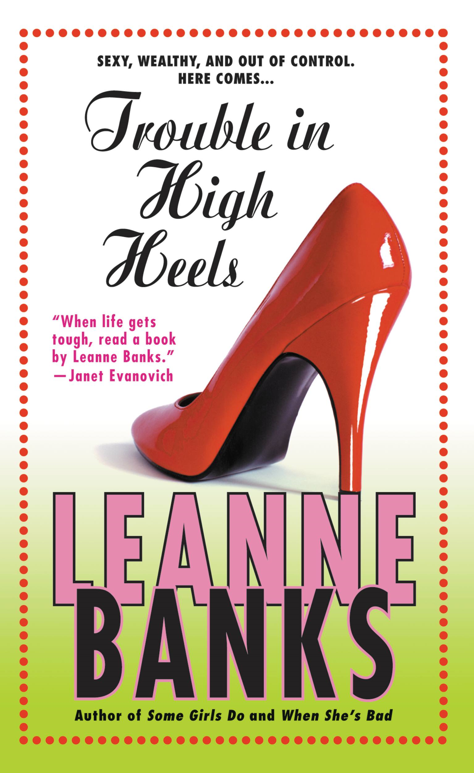 Trouble in High Heels By: Leanne Banks