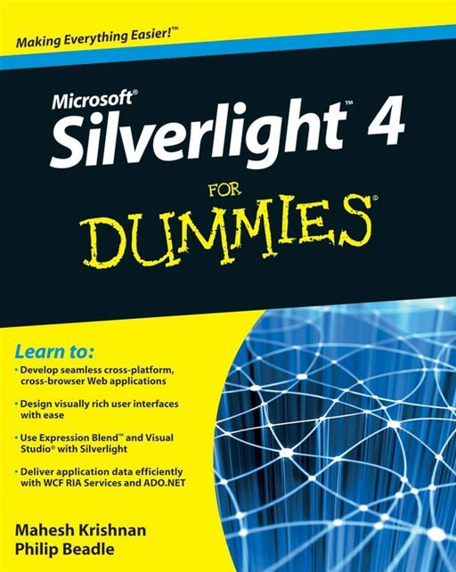 Microsoft Silverlight 4 For Dummies By: Mahesh Krishnan,Phillip Beadle