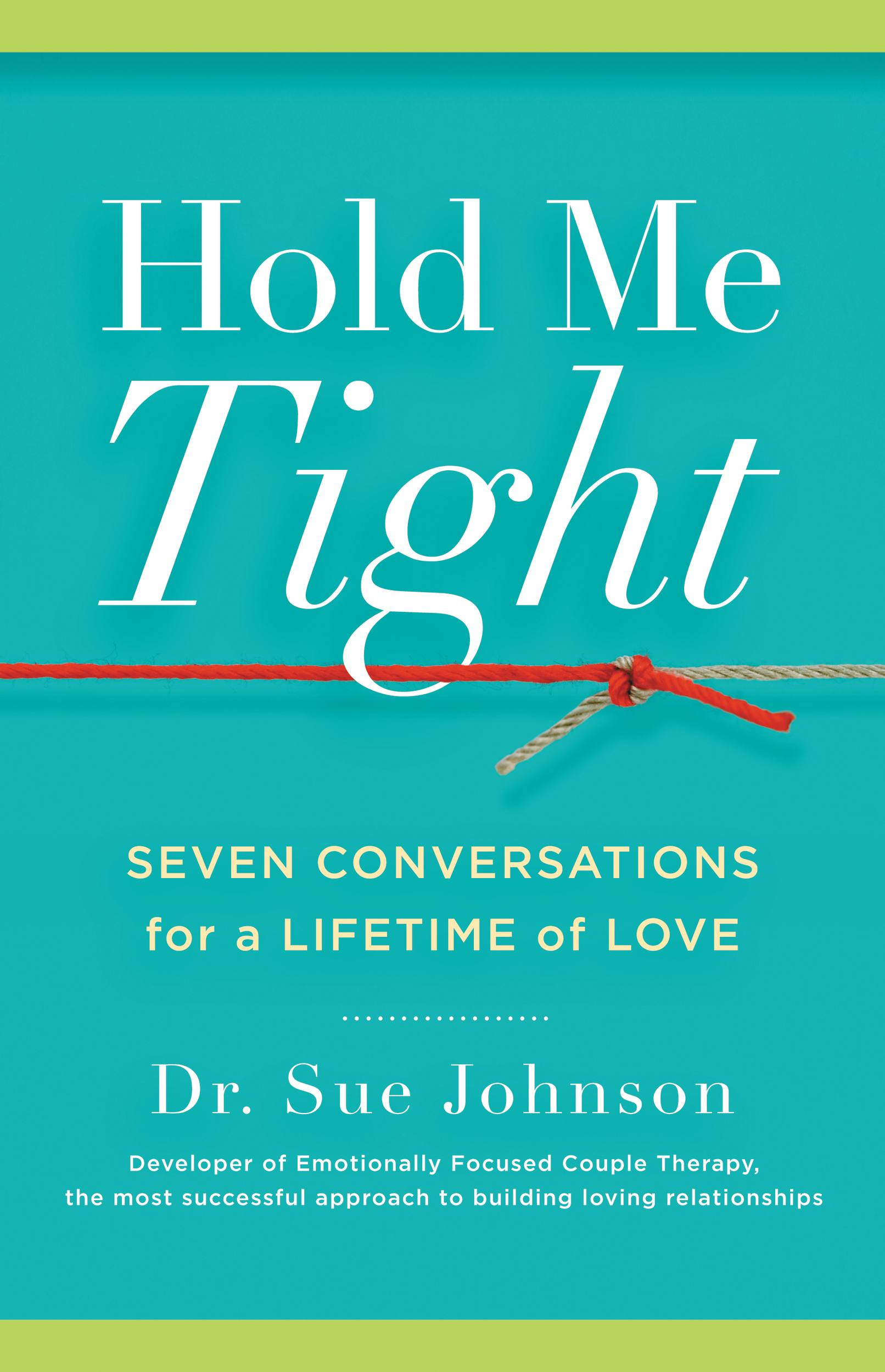 Hold Me Tight By: Sue Johnson