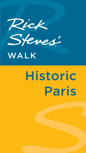 Rick Steves' Walk: Historic Paris