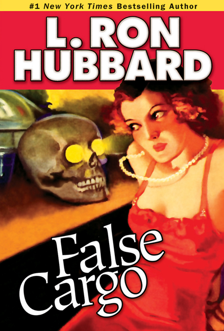 False Cargo By: L. Ron Hubbard