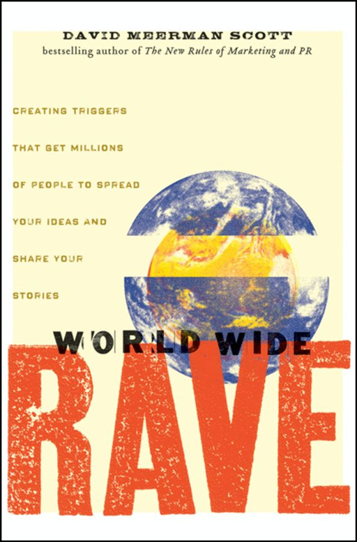 World Wide Rave By: David Meerman Scott