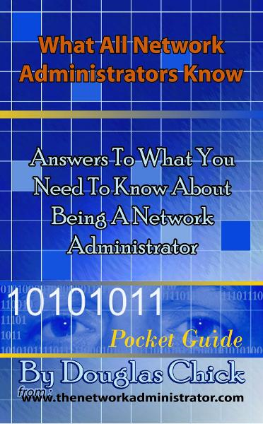 What All Network Administrators Know By: Douglas Chick