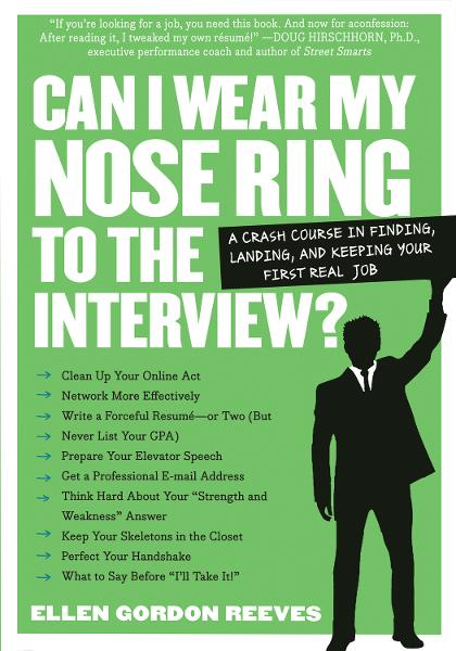 Can I Wear My Nose Ring to the Interview? By: Ellen Gordon Reeves